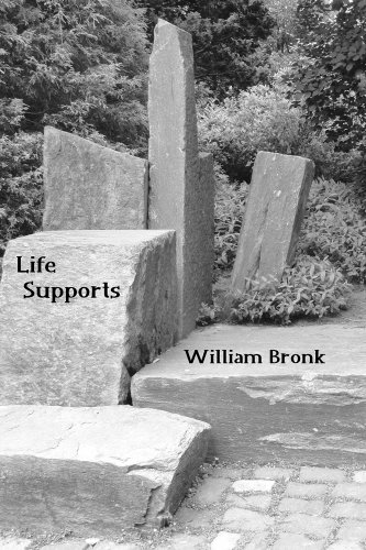 Life Supports: New and Collected Poems (Paperback): William Bronk