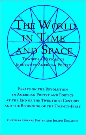 The World in Time and Space: Towards a History of Innovative American Poetry in Our Time