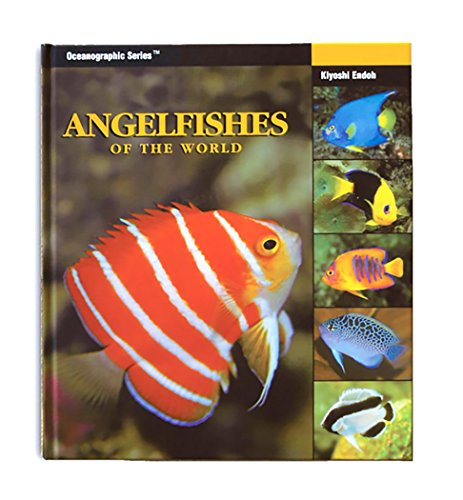 Angelfishes of the World (Oceanographic Series) (Oceanographic: Kiyoshi Endoh