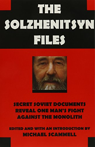 THE SOLZHENITSYN FILES. secret Soviet documents reveal one man?s fight against the monolith.