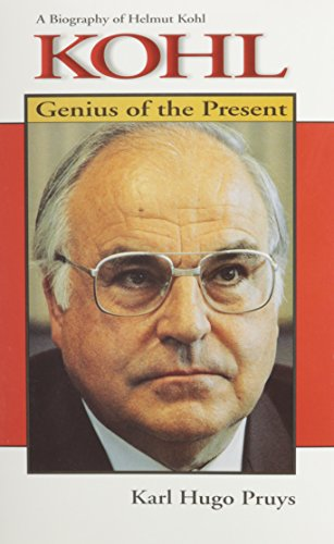 9781883695101: Kohl: Genius of the Present : A Biography of Helmut Kohl