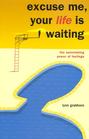 9781883697181: Excuse Me- Your Life is Waiting: The Astonishing Power of Feelings