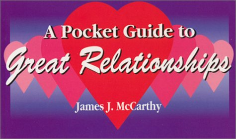Pocket Guide to Great Relationships: McCarthy, James J.