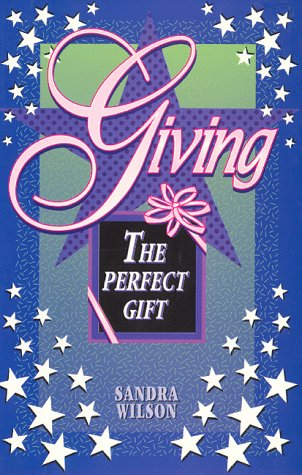 Giving the Perfect Gift (1883697492) by Wilson, Sandra