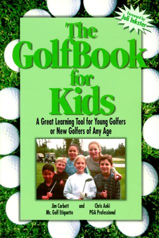 9781883697877: The Golfbook for Kids: A Great Learning Tool for Young Golfers or New Golfers of Any Age
