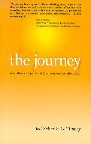 The Journey Revelations for Personal & Professional Relationships: Selter, Jed, Tumey, Gil