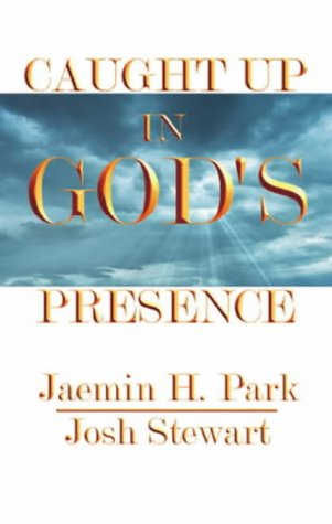 Caught Up in God's Presence