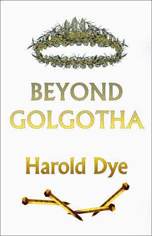 9781883707880: Beyond Golgotha