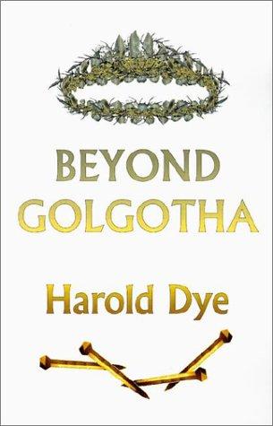 9781883707965: Beyond Golgotha