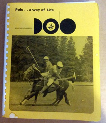 Polo: A Way of Life: Langdon, William G., Jr.