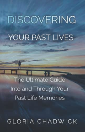 9781883717209: Discovering Your Past Lives: The Ultimate Guide Into and Through Your Past Life Memories
