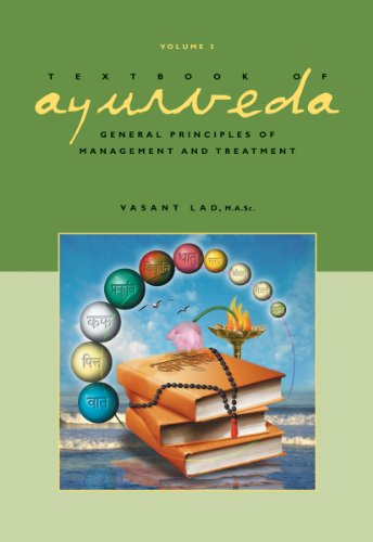 Textbook of Ayurveda, Volume Three: General Principles: Lad, Vasant