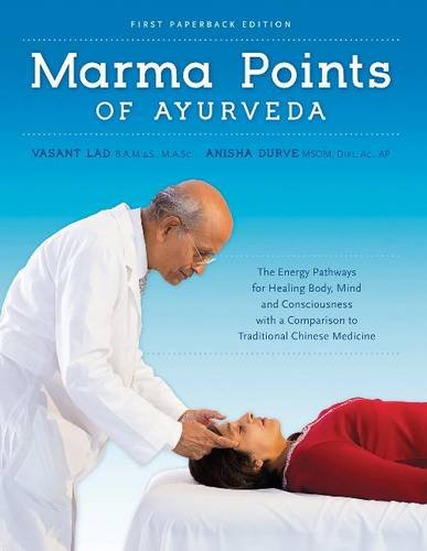 9781883725198: Marma Points of Ayurveda: The Energy Pathways for Healing Body, Mind & Consciousness with a Comparison to Traditional Chinese Medicine
