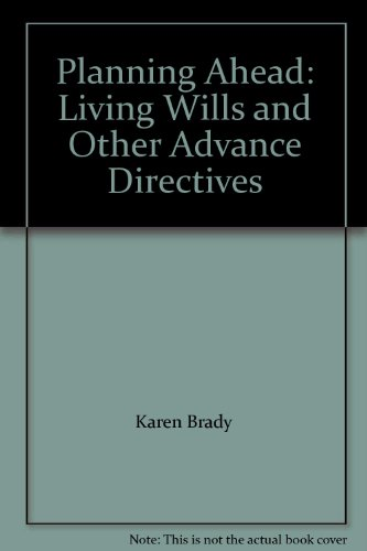 Planning Ahead: Living Wills and Other Advance Directives