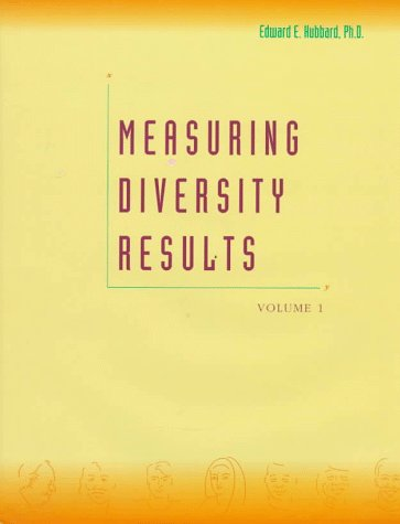 Measuring Diversity Results: Vol. One: Edward E. Hubbard