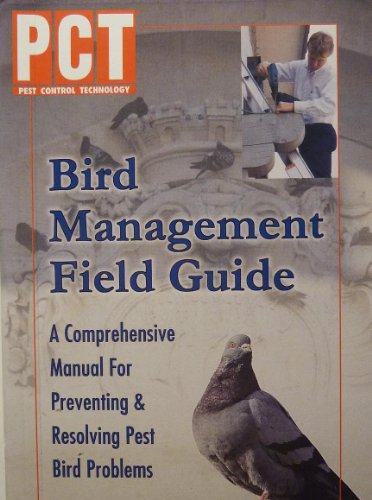 9781883751111: Pct Bird Management Field Guide: A Comprehensive Manual for Preventing and Resolving Pest Bird Problems