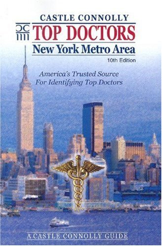 Top Doctors: New York Metro Area 10th Edition (9781883769208) by John Connolly; Jean Morgan; Castle Connolly Medical Ltd.