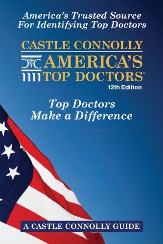 Castle Connolly America's Top Doctors, 12th Edition: John J Connolly,