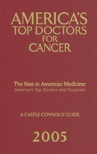 9781883769642: America's Top Doctors For Cancer 1st Edition (Castle Connolly Guide)