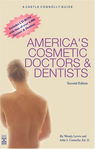 America's Cosmetic Doctors & Dentists 2nd Edition: Wendy Lewis, John