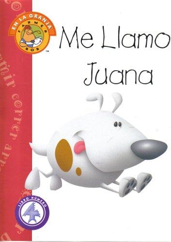 9781883772956: Me Llamo Juana (Farmer Bob En La Granja, Libro Número 4)