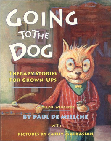9781883785024: Going to the Dog: Therapy Stories for Grown-Ups