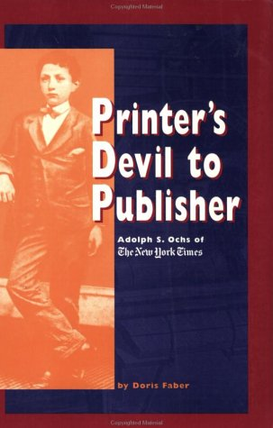 9781883789091: Printer's Devil to Publisher: Adolph S. Ochs of the New York Times