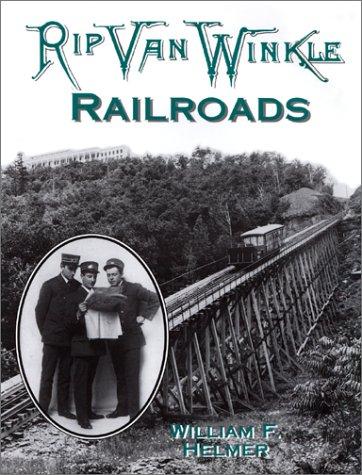 Rip Van Winkle Railroads: Canajoharie & Catskill: William F. Helmer