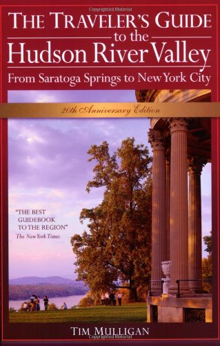 9781883789497: The Traveler's Guide to the Hudson River Valley: From Saratoga Springs to New York City