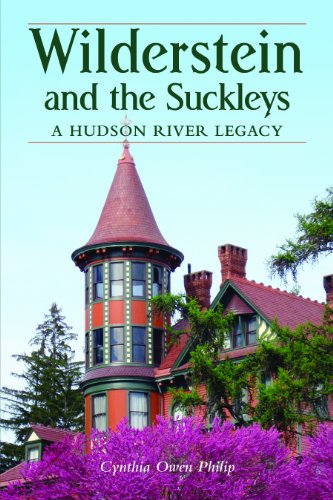 Wilderstein and the Suckleys: A Hudson River Legacy (9781883789718) by Cynthia Owen Philip