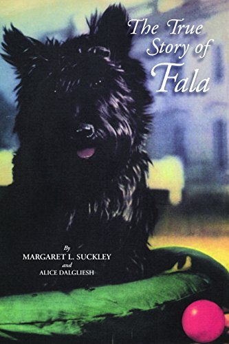 The True Story of Fala: Margaret Suckley & Alice Dalgliesh