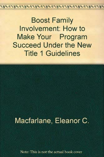 9781883790158: Boost Family Involvement: How to Make Your Program Succeed Under the New Title 1 Guidelines