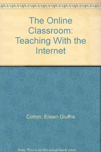 9781883790189: The Online Classroom: Teaching With the Internet