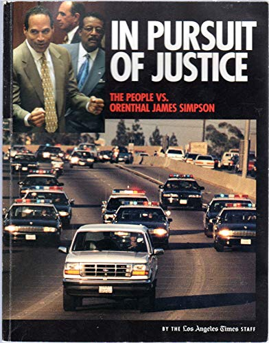9781883792091: In Pursuit of Justice The People vs. Orenthal James Simpson