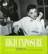 9781883792510: High Exposure: Hollywood Lives, Found Photos from the Archives of the Los Angeles Times