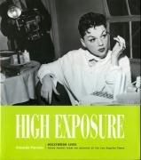 High Exposure Hollywood Lives : Found Photos: Parsons, Amanda (comp.)