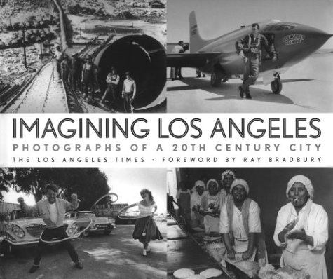 9781883792527: Imagining Los Angeles: Photographs of a 20th Century City