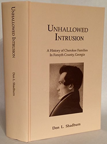 9781883793005: Unhallowed Intrusion : A History of Cherokee Families In Forsyth County, Georgia