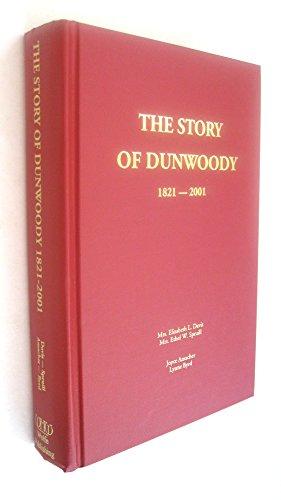 The Story of Dunwoody 1821-2001: Elizabeth L. Davis, Ethel W. Spruill, Joyce Amacher, Lynne Byrd