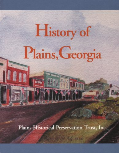 History of Plains, Georgia (By Jimmy Carter and Most Every One Else in Plains.): Plains Historical ...
