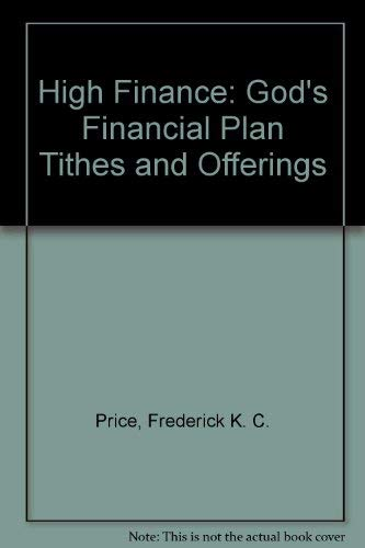 9781883798154: High Finance: God's Financial Plan Tithes and Offerings