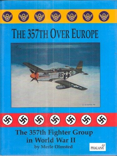 The 357th over Europe.: Olmsted, Merle