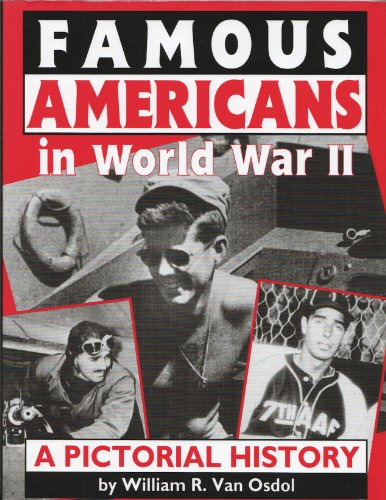 9781883809065: Famous Americans in World War II: A Pictorial History