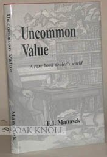 9781883817022: Uncommon Values: A Rare Book Dealer's World