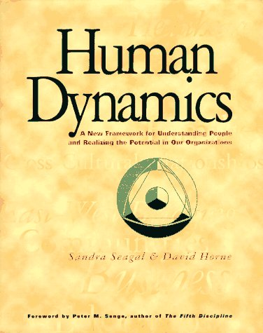 9781883823061: Human Dynamics: A New Framework for Understanding People and Realizing the Potential in Our Organizations