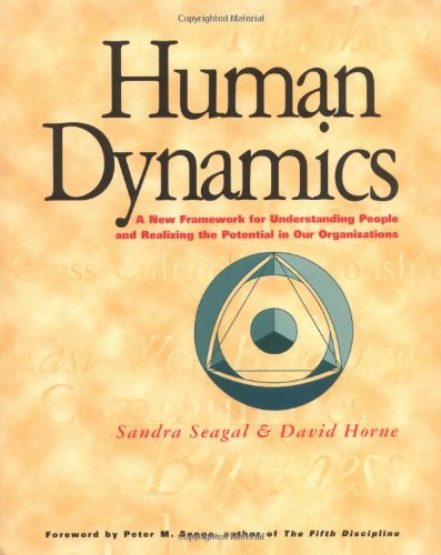 9781883823078: Human Dynamics : A New Framework for Understanding People and Realizing the Potential in Our Organizations