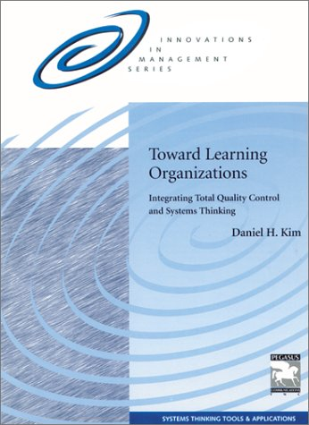 9781883823139: Toward Learning Organizations: Integrating Total Quality Control and Systems Thinking