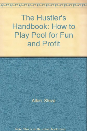 9781883824020: The Hustler's Handbook: How to Play Pool for Fun and Profit