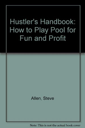 9781883824037: Hustler's Handbook: How to Play Pool for Fun and Profit