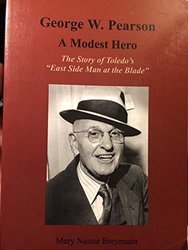 George W. Pearson - A Modest Hero: Mary Nassar Breymaier